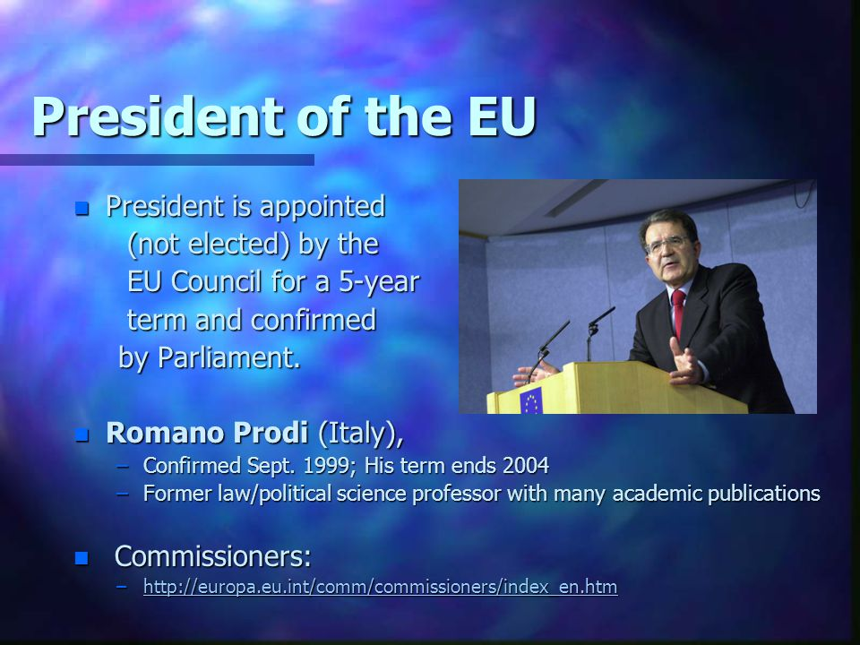 President of the EU President is appointed (not elected) by the