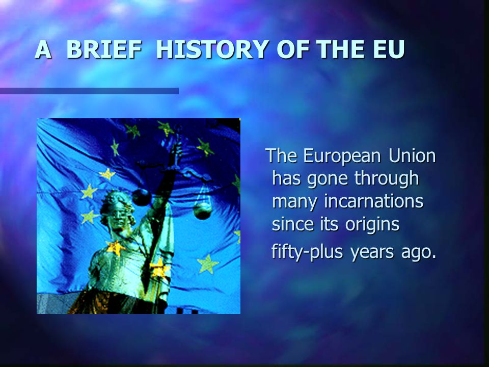 Brief history of the european union and its aims
