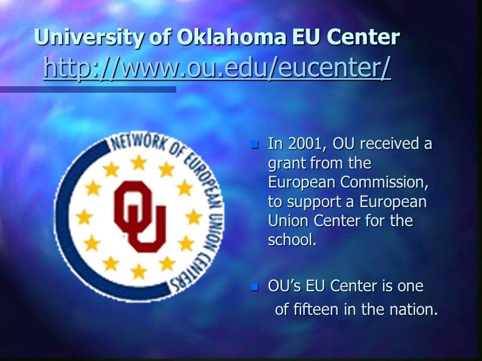 University of Oklahoma EU Center http://www.ou.edu/eucenter/