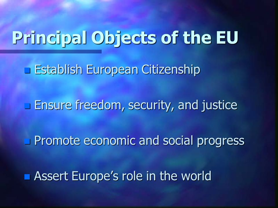 Principal Objects of the EU