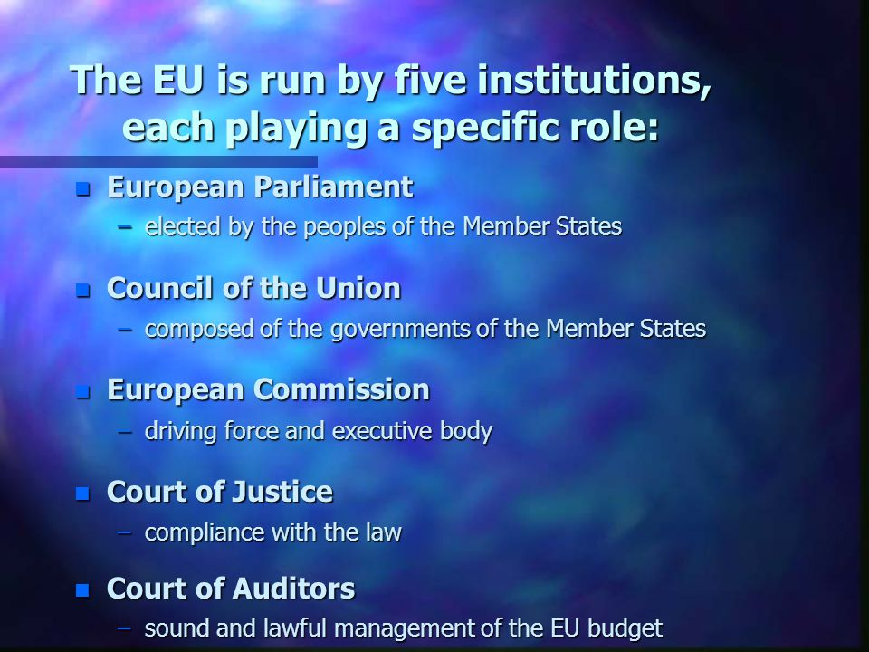The EU is run by five institutions, each playing a specific role: