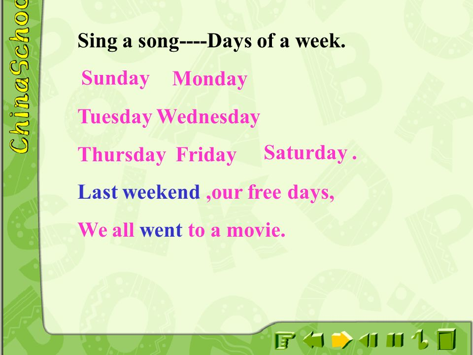 Sing a song----Days of a week.