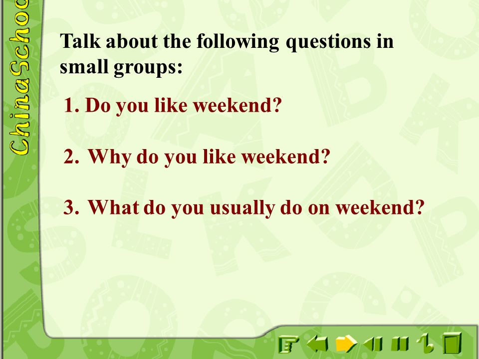Talk about the following questions in