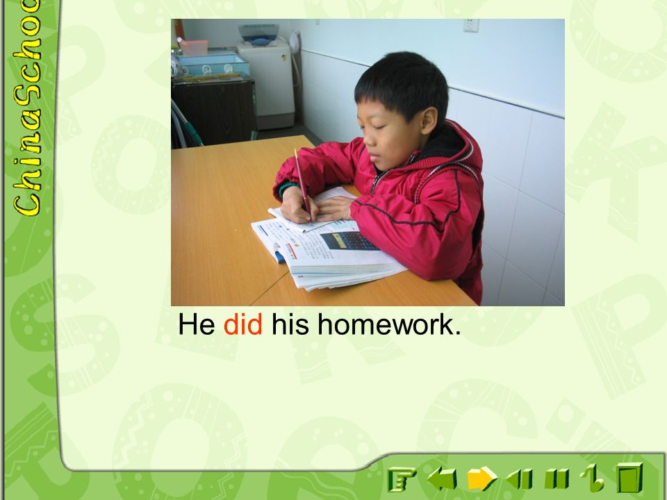 He did his homework.