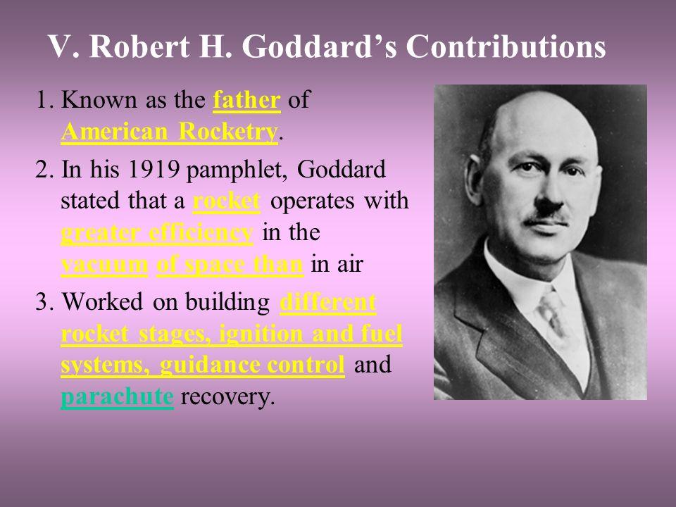 V. Robert H. Goddard's Contributions
