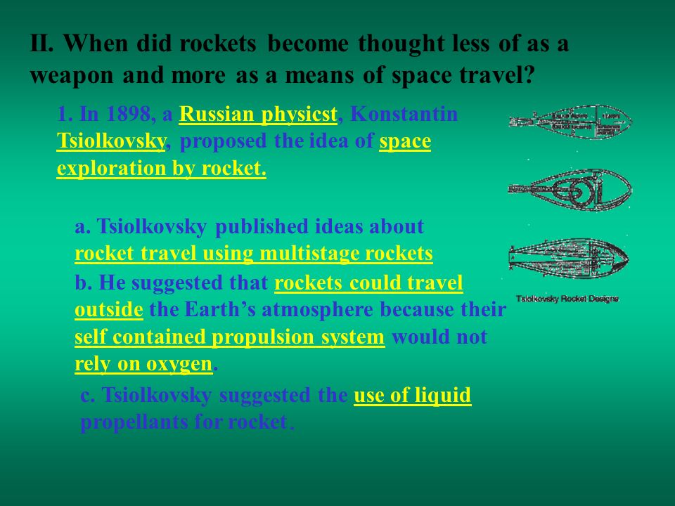 II. When did rockets become thought less of as a weapon and more as a means of space travel