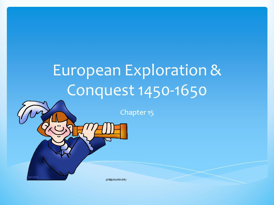 European Exploration & Conquest 1450-1650