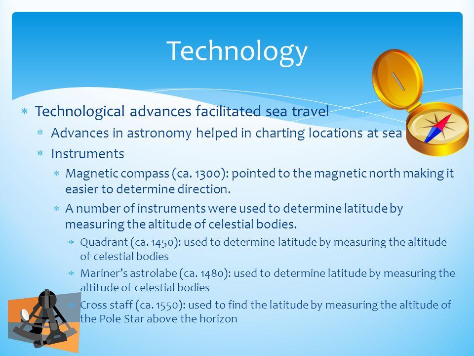Technology Technological advances facilitated sea travel