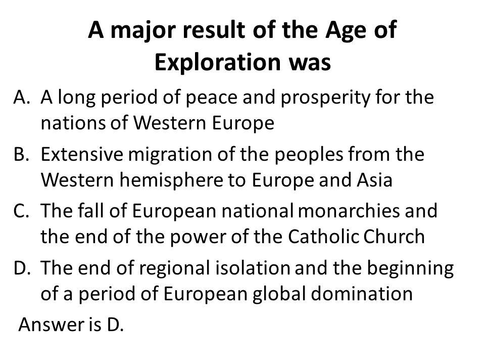 A major result of the Age of Exploration was