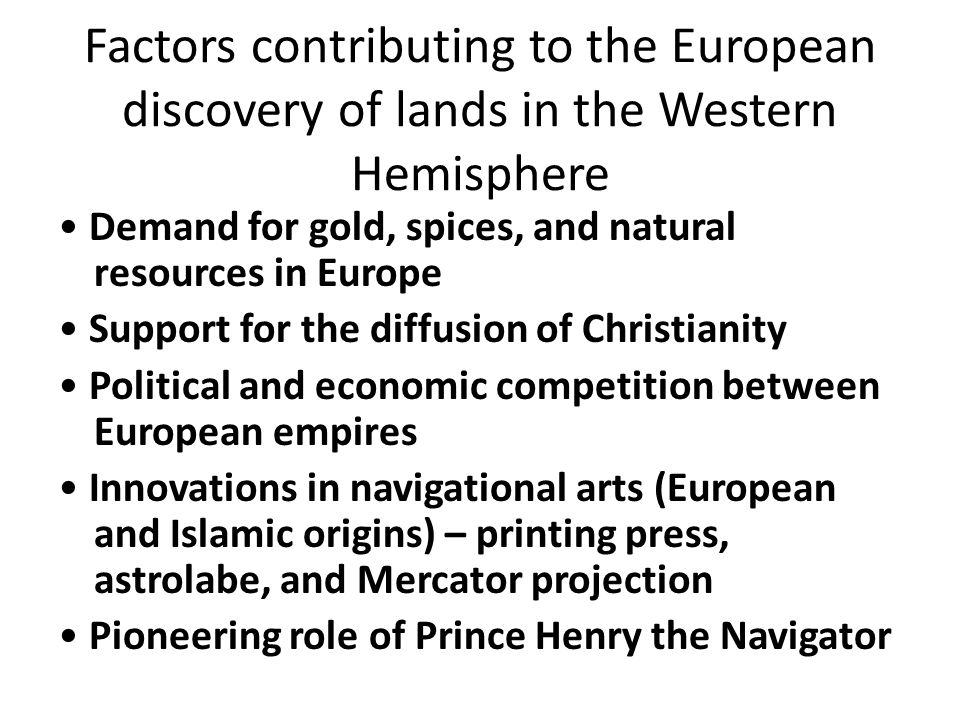 Factors contributing to the European discovery of lands in the Western Hemisphere