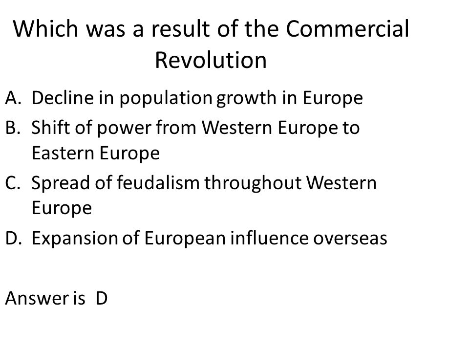 Which was a result of the Commercial Revolution