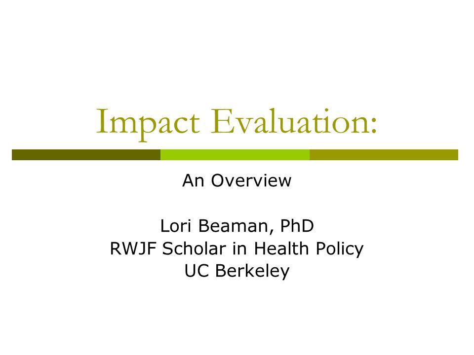 An Overview Lori Beaman, PhD RWJF Scholar in Health Policy UC Berkeley