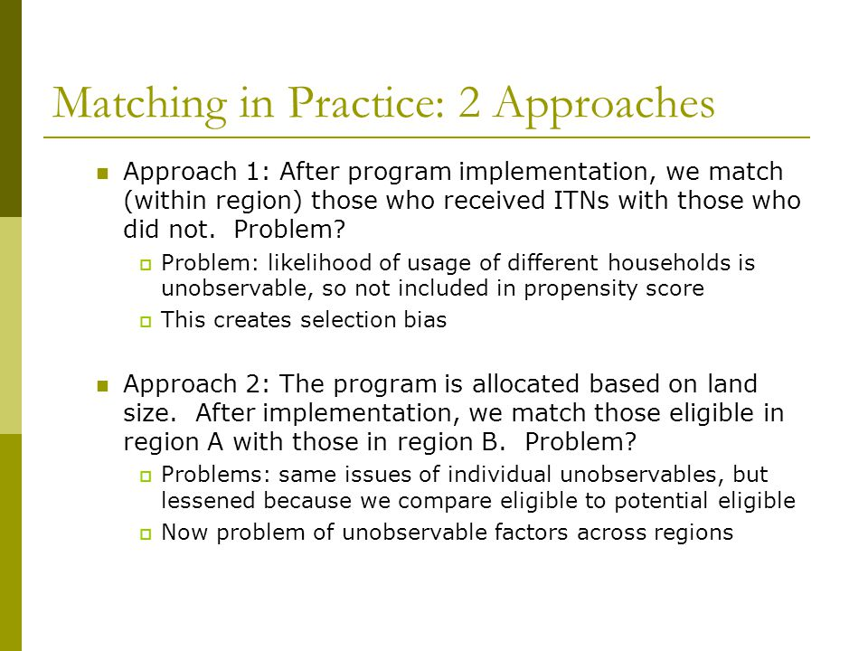 Matching in Practice: 2 Approaches