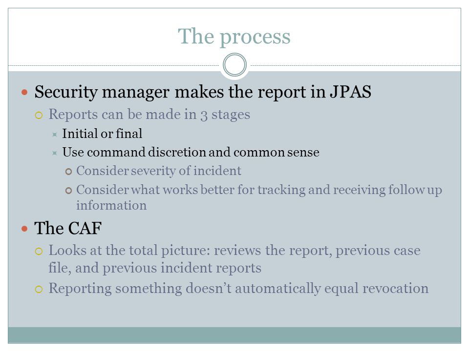The process Security manager makes the report in JPAS The CAF