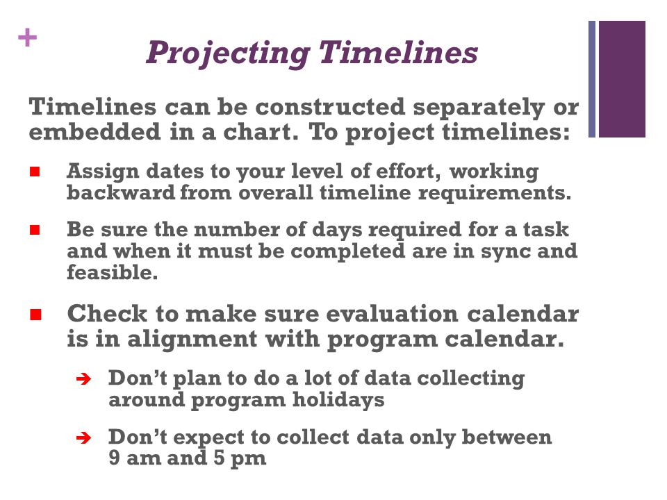 Projecting Timelines Timelines can be constructed separately or