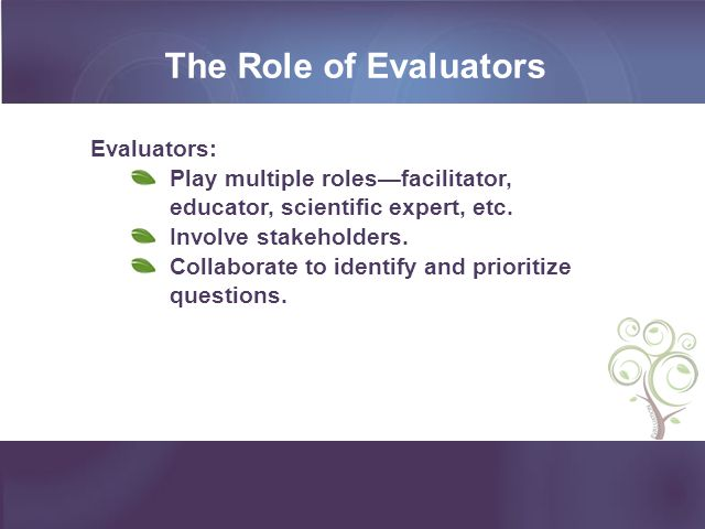 The Role of Evaluators Evaluators: