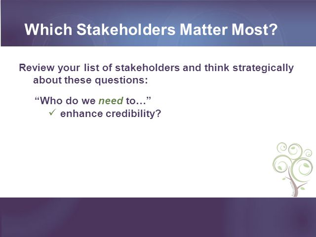 Which Stakeholders Matter Most