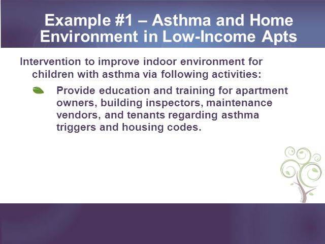 Example #1 – Asthma and Home Environment in Low-Income Apts