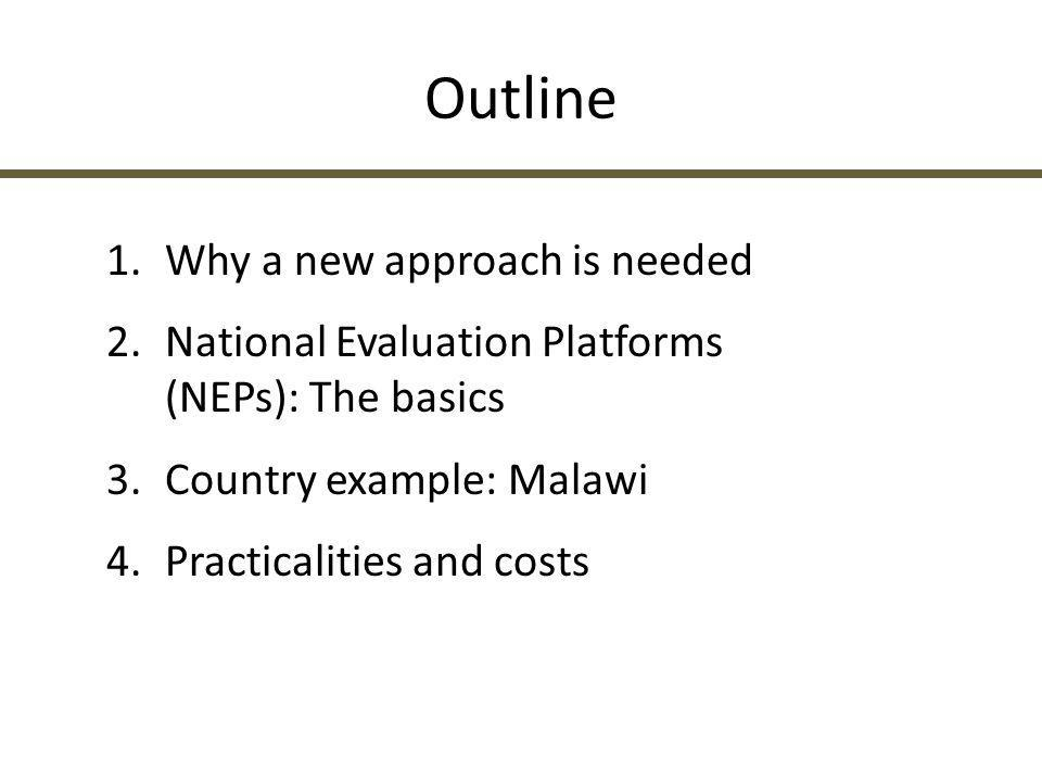 Outline Why a new approach is needed