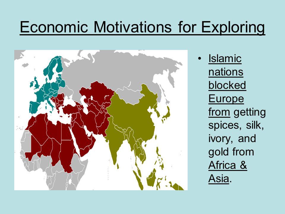 Economic Motivations for Exploring