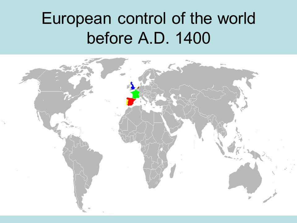 European control of the world before A.D. 1400