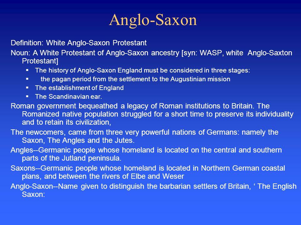 Anglo-Saxon Definition: White Anglo-Saxon Protestant