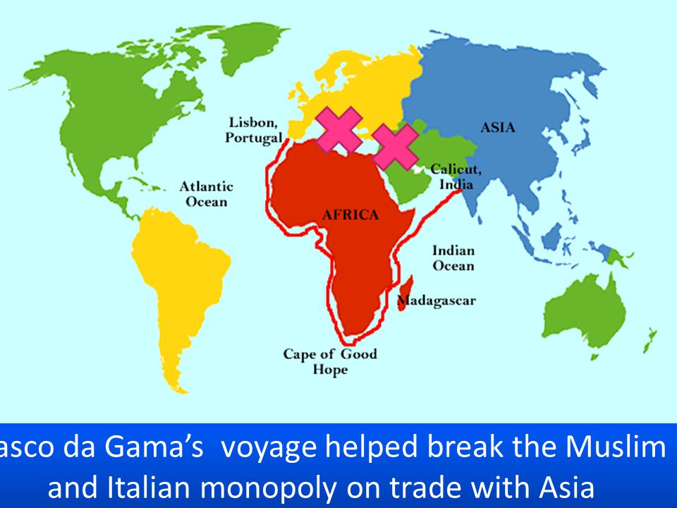 Vasco da Gama's voyage helped break the Muslim and Italian monopoly on trade with Asia