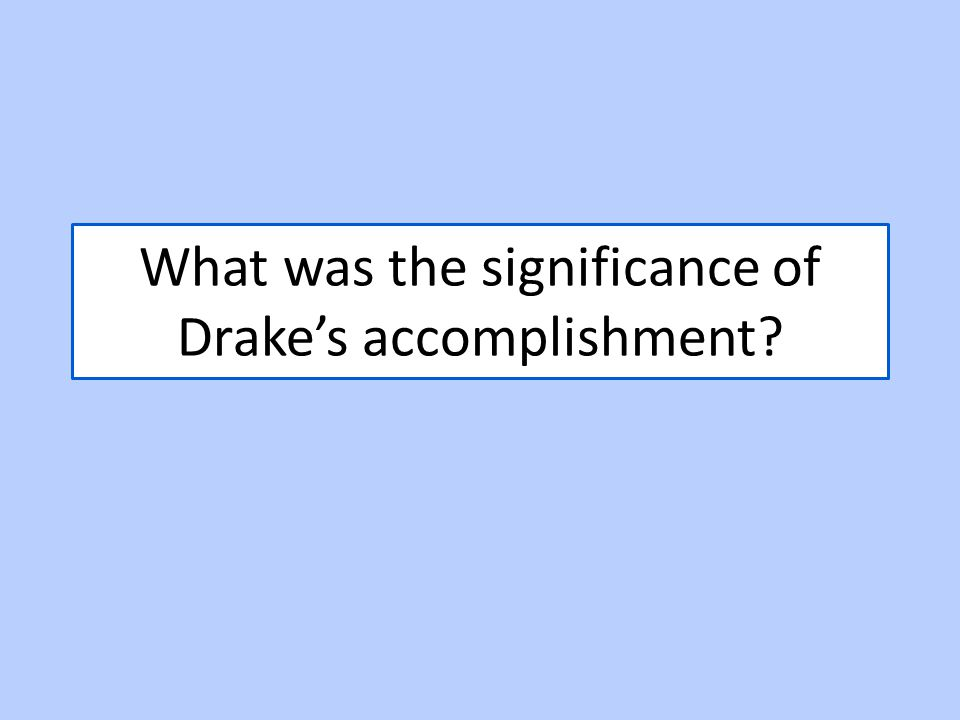 What was the significance of Drake's accomplishment