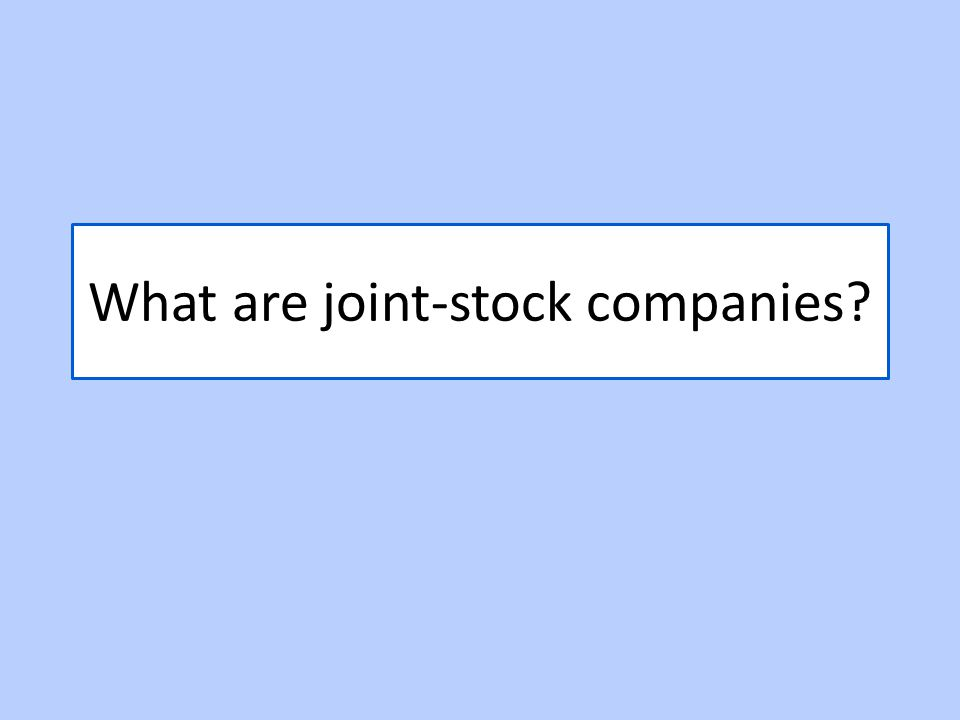 What are joint-stock companies