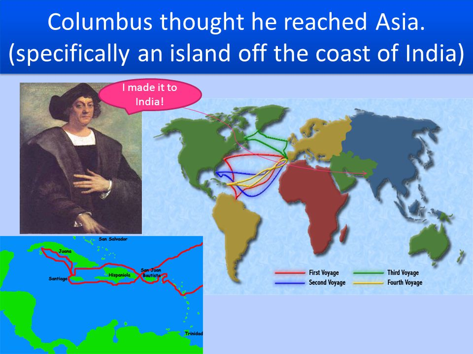 Columbus thought he reached Asia