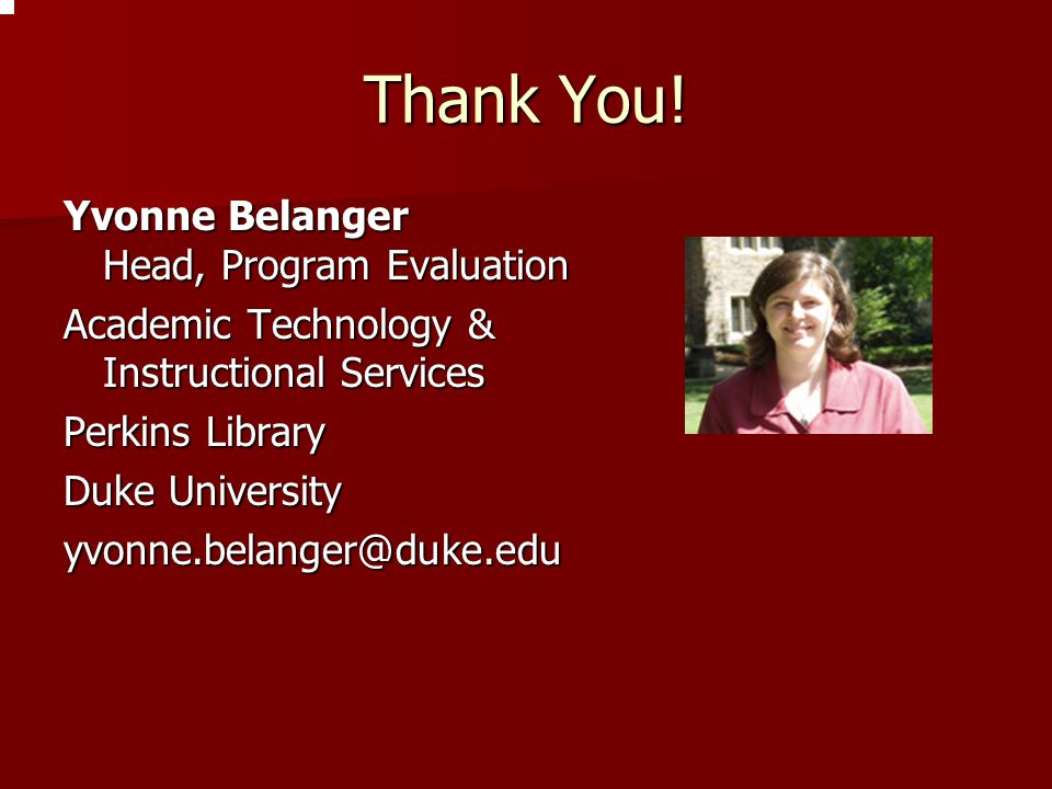 Thank You! Yvonne Belanger Head, Program Evaluation