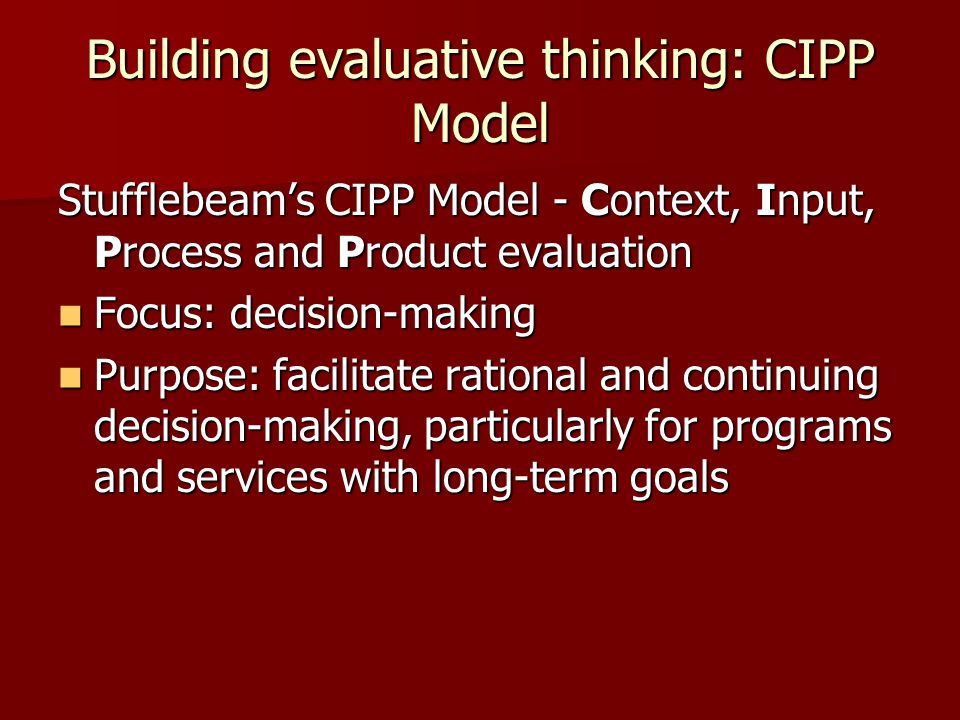 Building evaluative thinking: CIPP Model