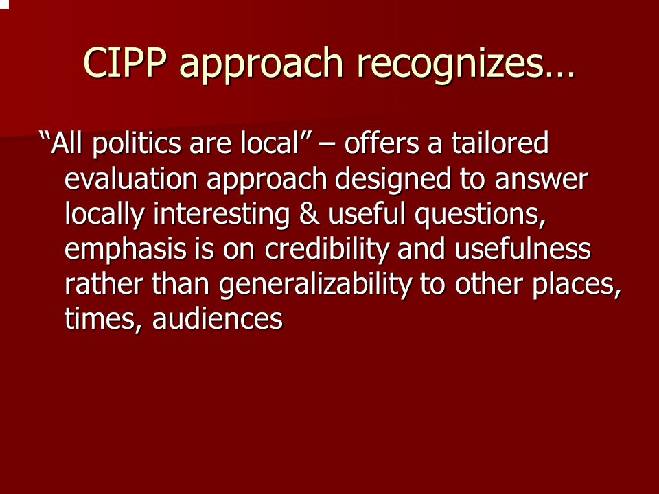 CIPP approach recognizes…