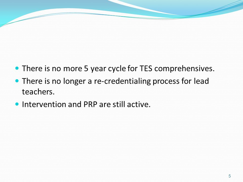 There is no more 5 year cycle for TES comprehensives.