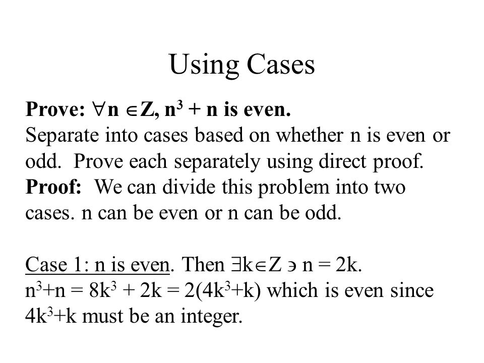 Using Cases Prove: n Z, n3 + n is even.