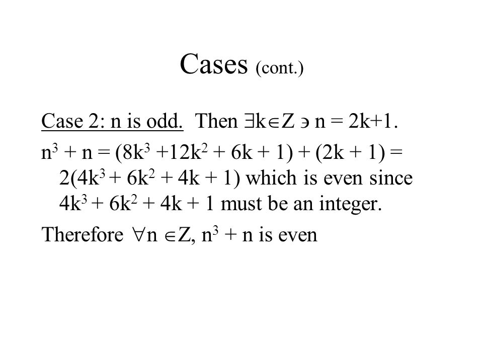 Cases (cont.) Case 2: n is odd. Then kZ  n = 2k+1.
