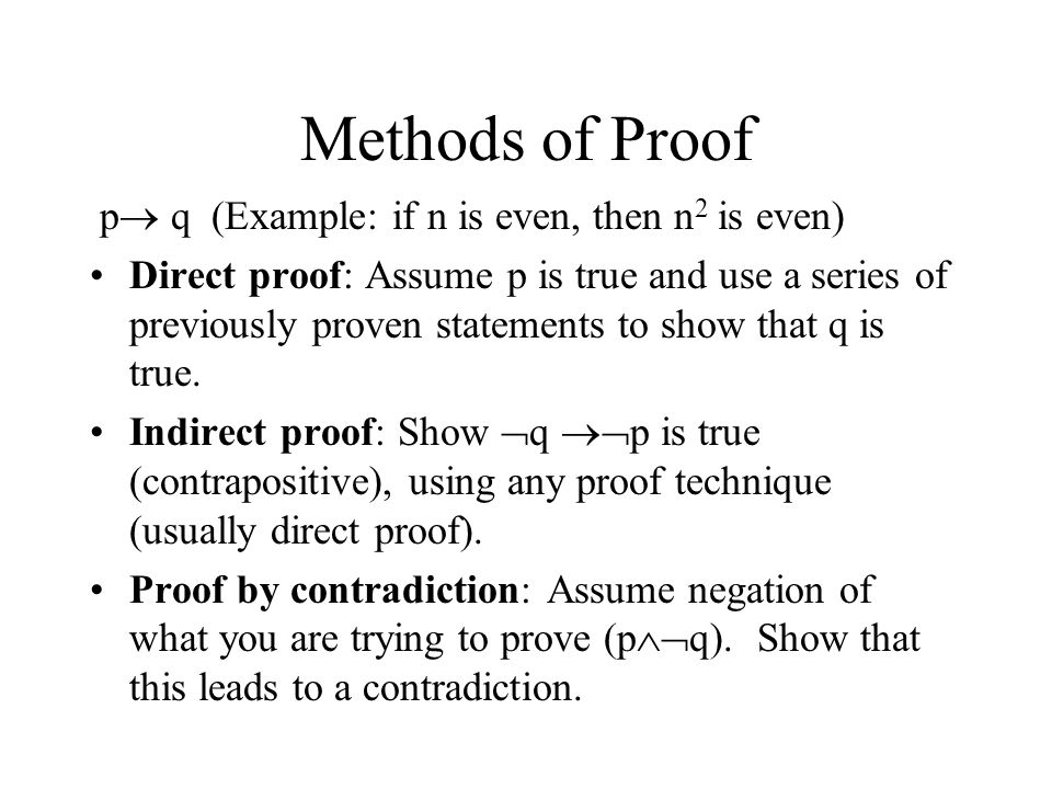 Methods of Proof p q (Example: if n is even, then n2 is even)