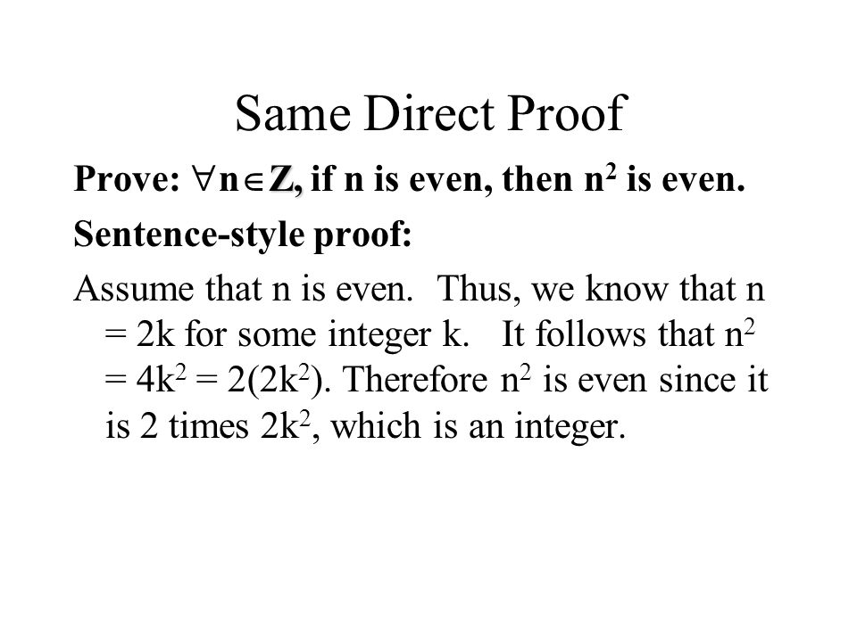Same Direct Proof Prove: nZ, if n is even, then n2 is even.