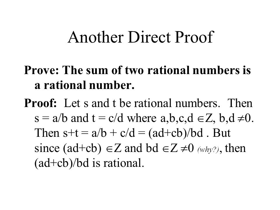 Another Direct Proof Prove: The sum of two rational numbers is a rational number.