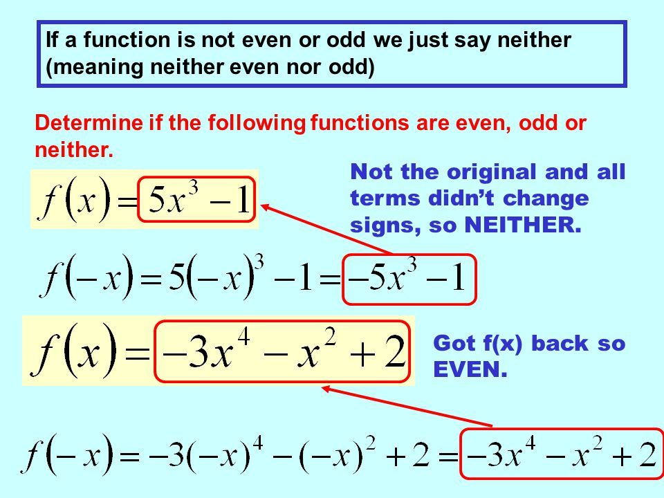 If a function is not even or odd we just say neither (meaning neither even nor odd)