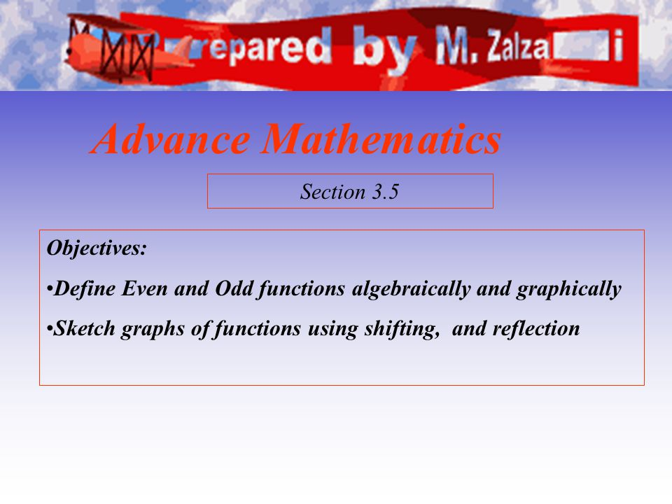 Advance Mathematics Section 3.5 Objectives: