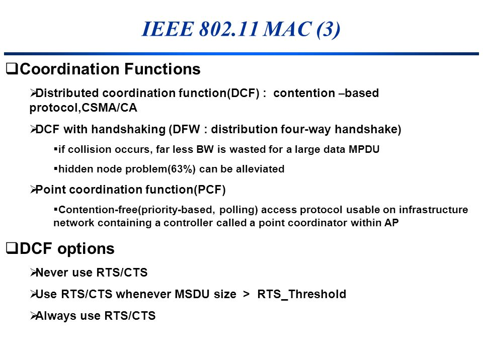 IEEE 802.11 MAC (3) Coordination Functions DCF options