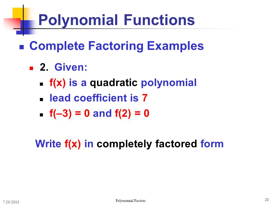 Polynomial Factor Theorem Polynomial Factor Theorem - ppt download