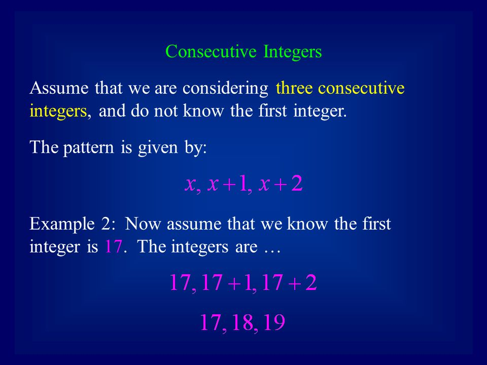 Consecutive Integers Assume that we are considering three consecutive integers, and do not know the first integer.