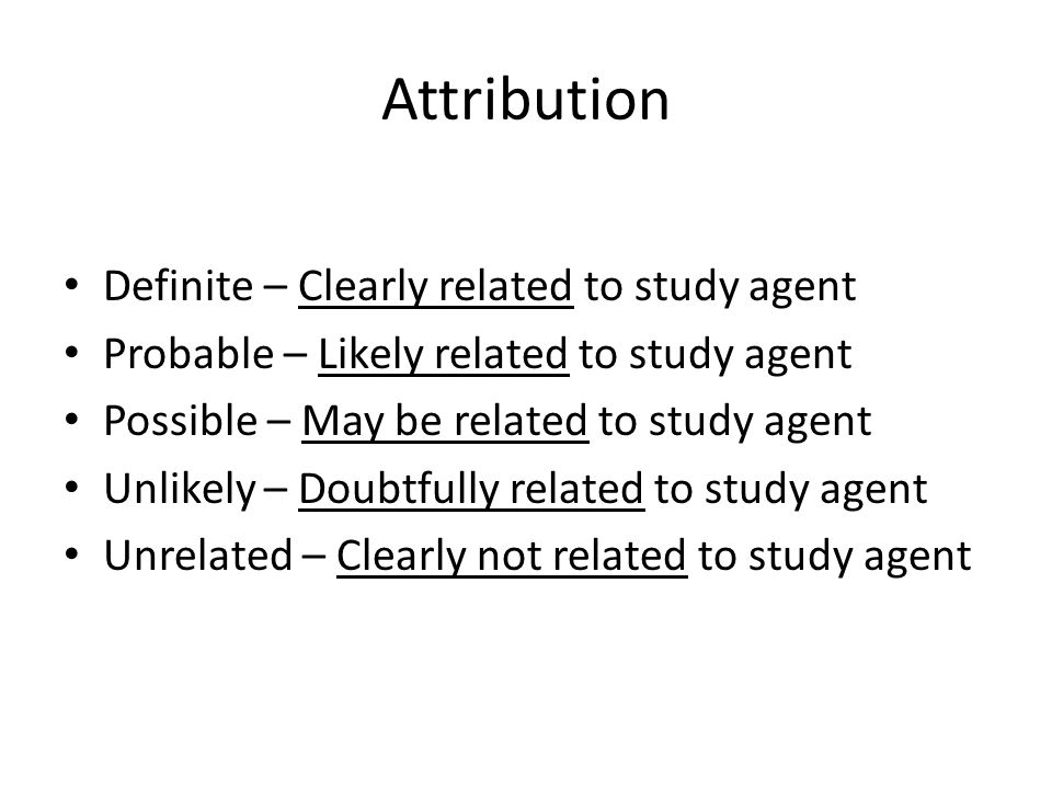 Attribution Definite – Clearly related to study agent
