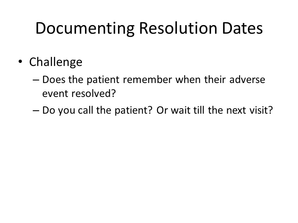 Documenting Resolution Dates