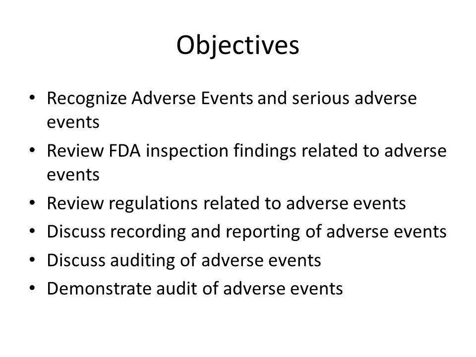 Objectives Recognize Adverse Events and serious adverse events