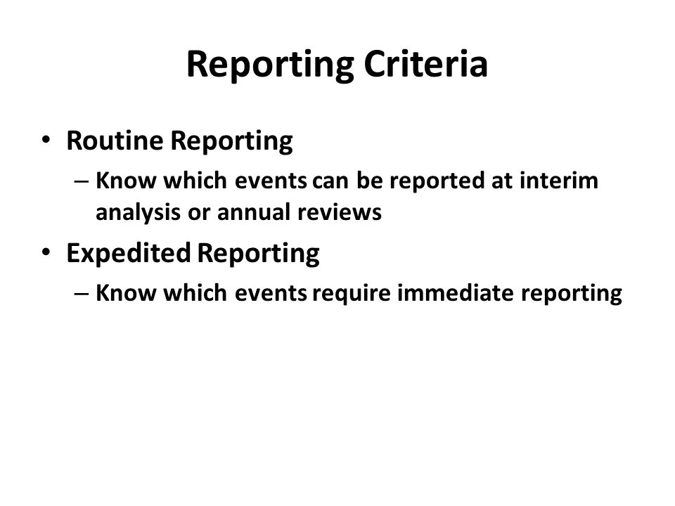 Reporting Criteria Routine Reporting Expedited Reporting
