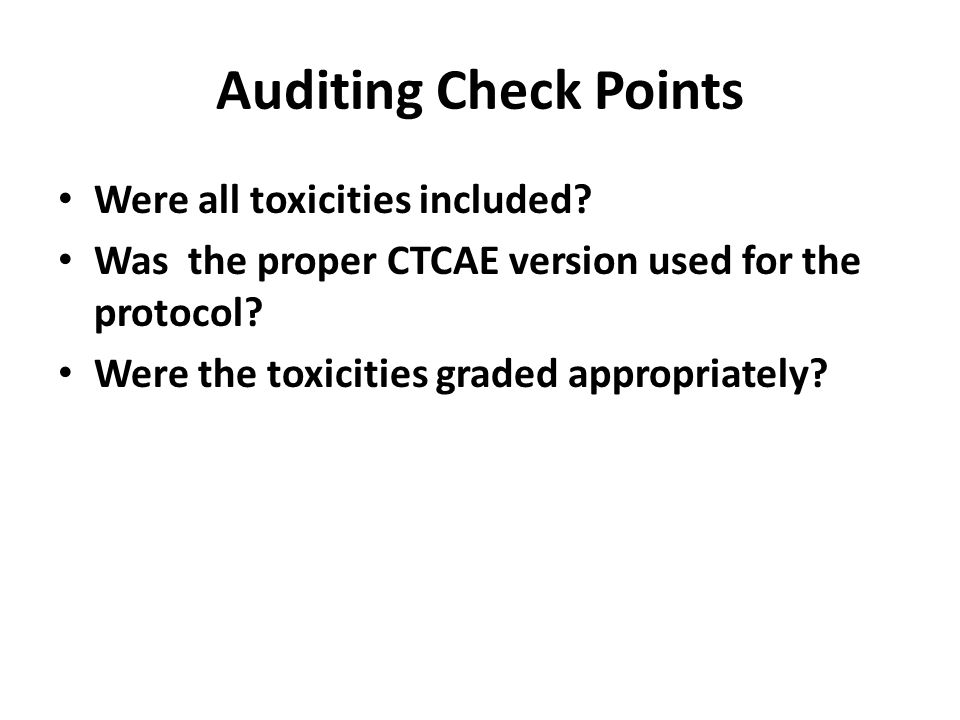 Auditing Check Points Were all toxicities included