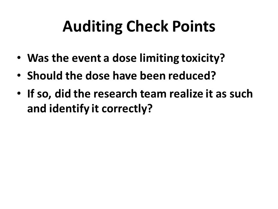 Auditing Check Points Was the event a dose limiting toxicity
